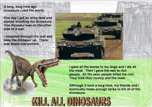 'Kill all Dinosaurs' by Ryan.